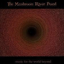 themushroomriverbandmusicfortheworldbeyond.jpg